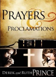Thanksgiving, praise and worship : incorporating prayers and proclamations from the personal treasury of Derek and Ruth Prince