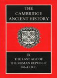 The Cambridge Ancient History Volume 9: The Last Age of the Roman Republic, 146-43 BC