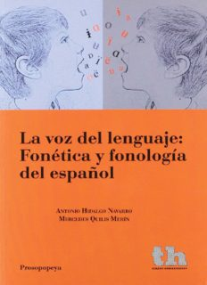 La voz del lenguaje: Fonética y fonología del español