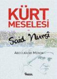 Kürt Meselesi ve Said Nursi - Abdülkadir Menek