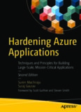 Hardening Azure Applications: Techniques and Principles for Building Large-Scale, Mission-Critical Applications
