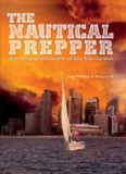 The nautical prepper : how to equip and survive on your bug-out boat