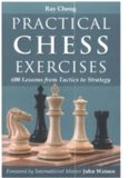 Practical Chess Exercises  600 Lessons from Tactics to Strategy
