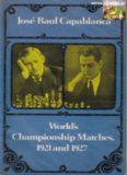 José Raul Capablanca : world's championship matches, 1921 and 1927