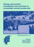 Energy and protein metabolism and nutrition in sustainable animal production: 4th International Symposium on Energy and Protein Metabolism and Nutrition Sacramento, California, USA 9-12 September 2013
