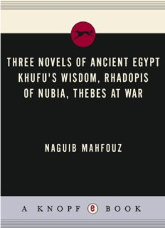 Three Novels of Ancient Egypt: Khufu's Wisdom, Rhadopis of Nubia, Thebes at War