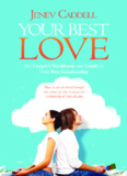 Your Best Love: The Couple's Workbook and Guide to Their Best Relationship