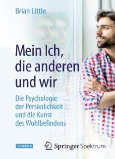 Mein Ich, die anderen und wir: Die Psychologie der Persönlichkeit und die Kunst des Wohlbefindens