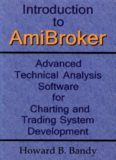 Introduction to AmiBroker: Advanced Technical Analysis Software for Charting and Trading System