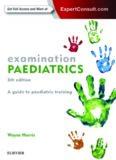 examination PAEDIATRICS: A guide to paediatric training