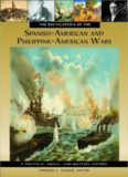 The Encyclopedia of the Spanish-American and Philippine-American Wars: A Political, Social, and Military History 3 Volumes