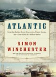 Atlantic: Great Sea Battles, Heroic Discoveries, Titanic Storms,and a Vast Ocean of a Million