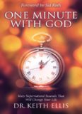 One minute with God : sixty supernatural seconds that will change your life