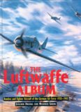 The Luftwaffe Album. Bombers and Fighters of the German Air Force 1933-1945