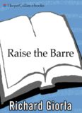Raise the Barre: Introducing Cardio Barre--The Revolutionary 8-Week Program for Total Mind Body