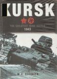 Kursk - The Greatest Tank Battle 1943