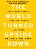 The world turned upside down : the global battle over god, truth, and power