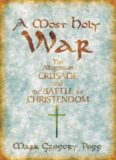 A Most Holy War: The Albigensian Crusade and the Battle for Christendom (Pivotal Moments in World
