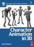 Character Animation in 3D (Focal Press Visual Effects and Animation Series)