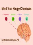 Dopamine Serotonin Oxytocin Endorphin Loretta Graziano Breuning