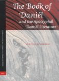 Book Of Daniel And The Apocryphal Daniel Literature (Studia in Veteris Testamenti Pseudepigrapha) (Studia in Veteris Testamenti Pseudepigrapha)