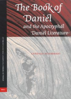 Book Of Daniel And The Apocryphal Daniel Literature (Studia in Veteris Testamenti Pseudepigrapha) (Studia in Veteris Testamenti Pseudepigrapha)