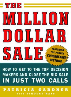 The million-dollar sale: how to get to the top decision makers and close the big sale in just two calls