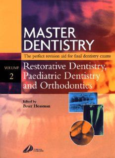 Master Dentistry - Restorative Dentistry, Paediatric Dentistry and Orthodontics: Restorative Dentistry - Paediatric Dentistry and Orthodontics Volume 2