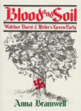 Blood and Soil: Walther Darré and Hitler's Green Party