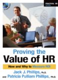 Proving the Value of HR: How and Why to Measure ROI (Practical HR Series)