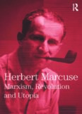 Marxism, Revolution and Utopia: Collected Papers of Herbert Marcuse, Volume Six (Herbert Marcuse