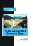 Roller Compacted Concrete Dams: Proceedings Of The Fourth International Symposium On Roller Compacted Concrete(Rcc) Dams, 17 19 November 2003, Madrid, Spain