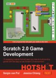 Scratch 2.0 game development hotshot 10 engaging projects that will teach you how to build exciting games with the easy-to-use Scratch 2.0 environment