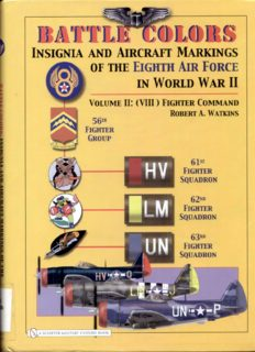 Battle Colors: Insignia and Aircraft Markings of the Eighth Air Force in World War II: Vol.2   (VIII) Fighter Command