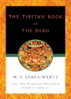 The Tibetan Book of the Dead Or The After-Death Experiences on the Bardo Plane, according to Lama Kazi Dawa-Samdup's English Rendering.
