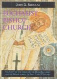 Eucharist, Bishop, Church: The Unity of the Church in the Divine Eucharist and the Bishop During the First Three Centuries