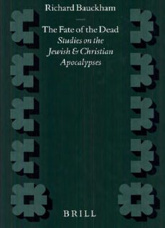 The Fate of the Dead. Studies on the Jewish and Christian Apocalypses (Supplements to Novum Testamentum 93)