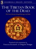The Tibetan Book of the Dead. The Great Liberation Through Hearing in the Bardo