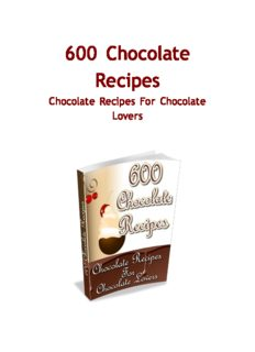 600 chocolate recipes. Chocolate recipes for chocolate lovers