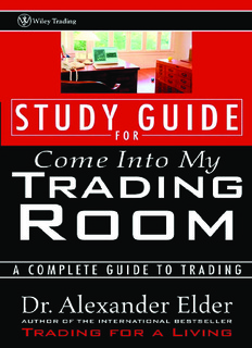Alexander Elder - Study Guide for Come Into My Trading Room A