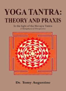 Yoga Tantra: Theory and Praxis in the Light of the Hevajra Tantra: A Metaphysical Perspective