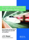 Secure Development for Mobile Apps: How to Design and Code Secure Mobile Applications with PHP