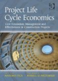 Project Life Cycle Economics: Cost Estimation, Management and Effectiveness in Construction