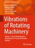 Vibrations of Rotating Machinery: Volume 1. Basic Rotordynamics: Introduction to Practical