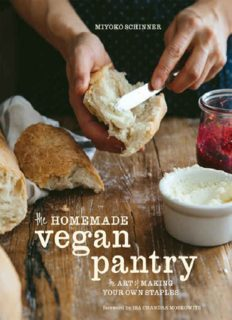 The homemade vegan pantry : the art of making your own staples