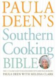 Paula Deen's Southern Cooking Bible: The New Classic Guide to Delicious Dishes with More Than 300