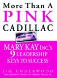 More Than a Pink Cadillac: Mary Kay, Inc.'s Nine Leadership Keys to Success
