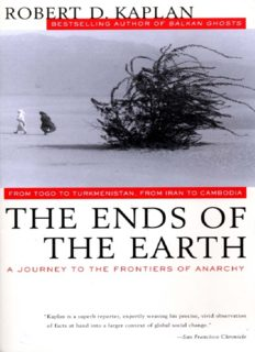 Kaplan, Robert D. - The Ends of the Earth