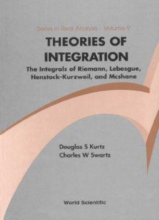 Theories of integration: the integrals of Riemann, Lebesgue, Henstock-Kurzweil, and Mcshane