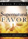 Supernatural favor : living in God's abundant supply